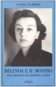 Belinda e il mostro. Vita segreta di Cristina Campo di Cristina De Stefano - Adelphi 2002