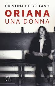 Oriana. Una donna di Cristina De Stefano - Rizzoli 2013