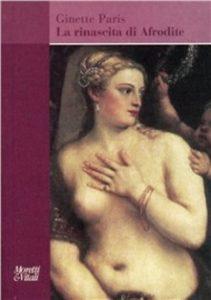 La rinascita di Afrodite di Ginette Paris. Moretti&Vitali Editore - 2016