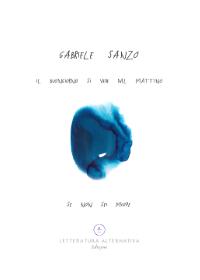 Il buongiorno si vede dal mattino se non sei miope Gabriele Sanzo Letteratura Alternativa Edizioni - 2020