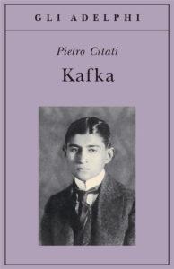 Pietro Citati. Kafka Rizzoli