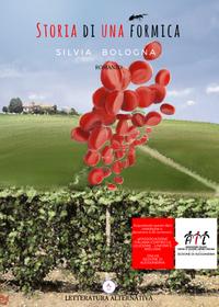 Storia di una formica di Silvia Bologna Letteratura Alternativa Edizioni