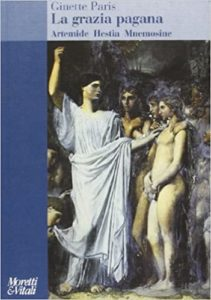 La grazia pagana di Ginette Paris - Moretti&Vitali - 2002