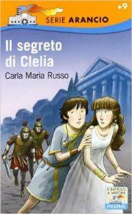 Il segreto di Clelia di Carla Maria Russo Il Battello a Vapore - 2011