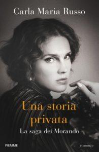 Una storia privata. La saga dei Morando di Carla Maria Russo - Edizioni Piemme 2019