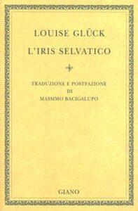 Iris selvatico di Louise Glück Giano Edizioni - 2003