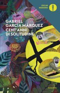 Cent'anni di solitudine di Gabriel Garcia Marquez, Mondadori