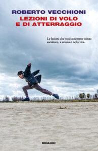 Lezioni di volo e di atterraggio di Roberto Vecchioni, Einaudi