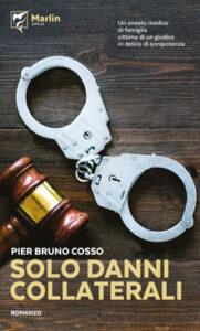Solo danni collaterali di Pier Bruno Cosso - Marlin, 2020