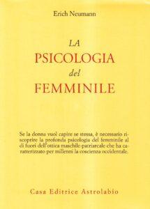 Erich Neumann La psicologia del femminile Astrolabio Edizioni